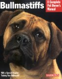 Bullmastiffs (Complete Pet Owner s Manual)