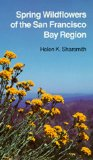 Spring Wildflowers of the San Francisco Bay Region (California Natural History Guides: 11)