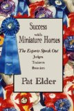 Success with Miniature Horses: The Experts Speak Out