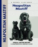 Neapolitan Mastiff: A Comprehensive Owner s Guide
