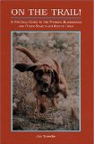 On the Trail!: A Practical Guide to the Working Bloodhound and Other Search and Rescue Dogs