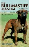 The Bullmastiff Manual (The World of Dogs)