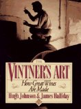 Vintner s Art: How Great Wines Are Made
