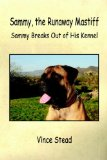Sammy, the Runaway Mastiff