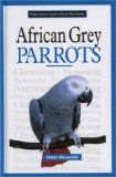 A New Owner s Guide to African Grey Parrots (New Owners Guide)
