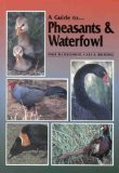 A Guide to Pheasants and WaterfowlyyTheir Management, Care and Breeding