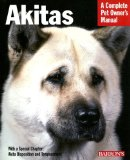 Akitas (Complete Pet Owner s Manual)