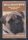 Bullmastiffs: An Owner s Companion