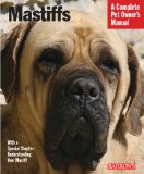 Mastiffs (Complete Pet Owner s Manual)