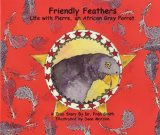 Friendly Feathers: Life with Pierre, an African Grey Parrot