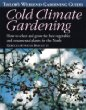 Cold Climate Gardening: How to Select and Grow the Best Vegetables and Ornamental Plants for the North (Taylors Weekend Gardening Guides)