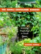 The Edible Container Garden : Growing Fresh Food in Small Spaces