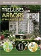 Trellises, Arbors  Pergolas: Ideas and Plans for Garden Structures (Better Homes and Gardens)