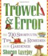 Trowel  Error: Over 700 Shortcuts, Tips  Remedies for the Gardener