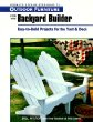 Outdoor Furniture for the Backyard Builder: Easy-To-Build Projects for the Yard  Deck (Readers Digest Woodworking)