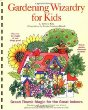 Gardening Wizardry for Kids