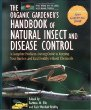 The Organic Gardeners Handbook of Natural Insect and Disease Control : A Complete Problem-Solving Guide to Keeping Your Garden and Yard Healthy Without Chemicals