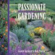 Passionate Gardening: Good Advice for Challenging Climates