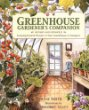 Greenhouse Gardeners Companion: Growing Food and Flowers in Your Greenhouse or Sunspace