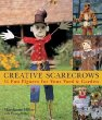 Creative Scarecrows : 35 Fun Figures for Your Yard  Garden
