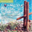 Quick  Easy Container Water Gardens: Simple-To-Make Water Features and Fountains for Indoor and Outdoor Gardens