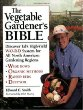 The Vegetable Gardeners Bible: Discover Eds High-Yield W-O-R-D System for All North American Gardening Regions