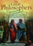 The Great Philosophers: The Lives And Ideas Of History s Greatest Thinkers