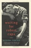 Waiting for Robert Capa: A Novel (P.S.)