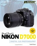 David Busch s Nikon D7000 Guide to Digital SLR Photography