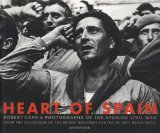 Heart of Spain: Robert Capa s Photographs of the Spanish Civil War