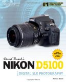 David Busch s Nikon D5100 Guide to Digital SLR Photography