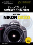 David Busch s Compact Field Guide for the Nikon D5100, 1st Ed.
