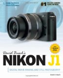 David Busch s Nikon J1 Guide to Digital Movie Making and Still Photography