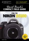 David Busch s Compact Field Guide for the Nikon D3100, 1st Edition