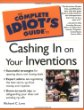 The Complete Idiots Guide(R) to Cashing in On Your Inventions