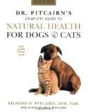 Dr. Pitcairn s New Complete Guide to Natural Health for Dogs and Cats