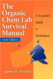 The Organic Chem Lab Survival Manual: A Student s Guide to Techniques