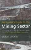 An Insider s Guide to the Mining Sector: An In-Depth Study of Gold and Mining Shares (Na)