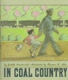 In Coal Country: (Boston Globe-Horn Book Honor Book, New York Times Notable Book of the Year and Best Illustrated Book of the Year) (Dragonfly Books)