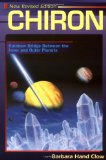 Chiron: Rainbow Bridge Between the Inner and Outer Planets (Llewellyn s Modern Astrology Library)