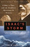 Isaac s Storm: A Man, a Time, and the Deadliest Hurricane in History