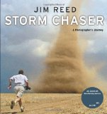Storm Chaser: A Photographer s Journey