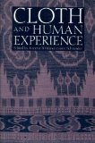 Cloth and Human Experience (Smithsonian Series in Ethnographic Inquiry)