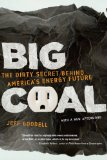 Big Coal: The Dirty Secret Behind America s Energy Future