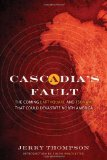 Cascadia s Fault: The Earthquake and Tsunami That Could Devastate North America