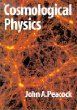 Cosmological Physics (Cambridge Astrophysics S.)