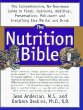 The Nutrition Bible: The Comprehensive, No-Nonsense Guide to Foods, Nutrients, Additives, Preservatives, Pollutants, and Everything Else We Eat and