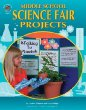 Middle School Science Fair Projects (The 100+ Series)