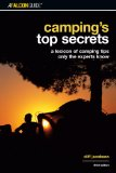 Camping s Top Secrets, 3rd: A Lexicon of Camping Tips Only the Experts Know (Falcon Guides Camping)