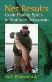 Net Results: Great Fishing Spots in Southern Wisconsin